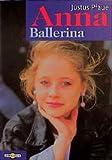 Justus Pfaue: Anna Ballerina