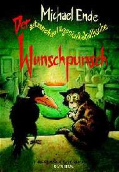 Der satanarchäolügenialkohöllische Wunschpunsch. Von Michael Ende.
