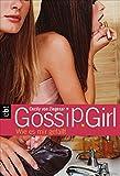Gossip Girl 05. Wie es mir gefällt.