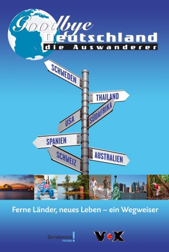 Goodbye Deutschland. Die Auswanderer: