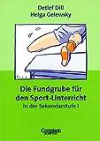 Die Fundgrube für den Sport- Unterricht in der Sekundarstufe 1