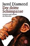 Der dritte Schimpanse. Evolution und Zukunft des Menschen