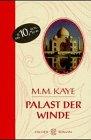 M. M. Kaye: Palast der Winde (Sonderausgabe)