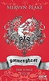 Gormenghast, Bd.1, Der junge Titus