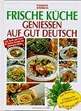 Genießen auf gut deutsch: Frische Küche.