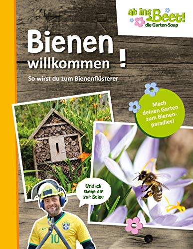 Ab uns Beet! Die Garten Soap: Bienen willkommen.