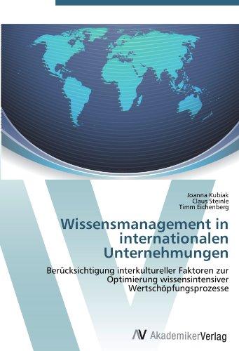 Wissensmanagement in internationalen Unternehmungen: Berücksichtigung interkultureller Faktoren zur Optimierung wissensintensiver Wertschöpfungsprozesse
