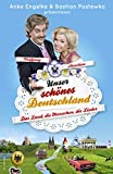 Unser schönes Deutschland präsentiert von Anke Engelke und Bastian Pastewka: Das Land, die Menschen, die Lieder [Kindle-Edition