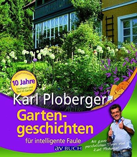 Gartengeschichten für intelligente Faule.