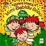 Mimi - Bebidu - Bobo. Das Versteck.