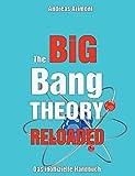 The Big Bang Theory Reloaded - Das inoffizielle Handbuch zur Serie (Staffel 1 bis 7)