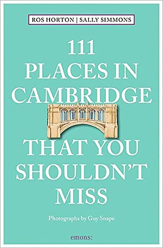 111 Places in Cambridge That You Shouldn't Miss — Rosalind Horton