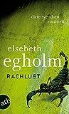 Elsebeth Egholm: Rachelust (Ein Fall für Dicte Svendsen 6)