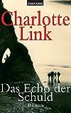 Charlotte Link: Das Echo der Schuld.