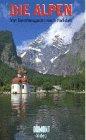 Die Alpen 6 - Von Berchtesgaden nach Hallstatt