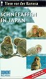 Tiere vor der Kamera: Schneeaffen in Japan