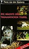 Tiere vor der Kamera: Die Nächte der Tasmanischen Teufel