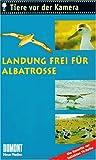 Tiere vor der Kamera: Landung frei für Albatrosse