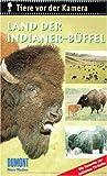 Tiere vor der Kamera: Land der Indianer-Büffel