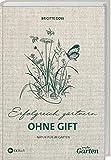 Erfolgreich Gärtnern ohne Gift: Natur pur im Garten.