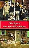 """Wir Boros und das """"Schwarzwaldhaus"""""""
