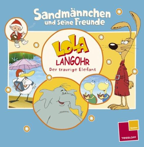 Sandmännchen und seine Freunde: Lola Langohr. Der traurige Elefant.