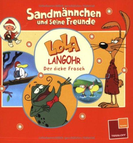 Sandmännchen und seine Freunde: Lola Langohr. Der dicke Frosch.