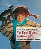 Von Pippi, Michel, Karlsson und Co. - Astrid Lindgrens Filmwelt