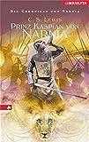 Die Chroniken von Narnia 4. Prinz Kaspian von Narnia.