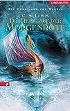 Die Chroniken von Narnia 5. Die Reise auf der Morgenröte.