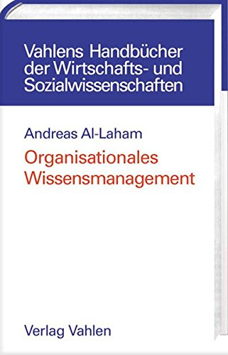 Organisationales Wissensmanagement: Eine strategische Perspektive