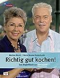 Richtig gut kochen!: Das Begleitbuch zur Servicezeit: Essen & Trinken.