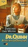 Dr. Quinn, Ärztin aus Leidenschaft: Zwischen zwei Welten