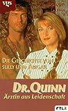 Dr. Quinn, Ärztin aus Leidenschaft: Die Geschichte von Sully und Abigail.