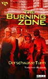 The Burning Zone: Der schwarze Turm