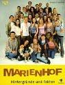 Marienhof. 10 Jahre - 2000 Folgen. Hintergründe und Fakten.