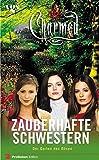 Charmed, Zauberhafte Schwestern, Bd. 15: Der Garten des Bösen