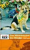 Kommissar Rex 04. Das Mädchen und der Mörder.