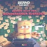 Bernds Buch der wundersamen Ausreden