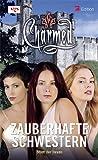 Charmed, Zauberhafte Schwestern, Bd. 53: Verliebt in eine Hexe