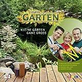 Mein Garten. Kleine Gärten ganz groß. Kreative Gestaltungsideen - Die richtigen Pflanzen - Wasser und Licht - Akzente setzen.