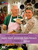 Ganz nach unserem Geschmack: Das Begleitbuch zur WDR Servicezeit: Essen & Trinken.