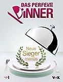 Das perfekte Dinner - Neue Siegermenüs.