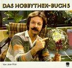 Das Hobbythek-Buch, Bd. 5