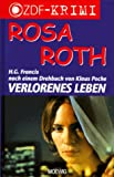 Rosa Roth. Verlorenes Leben.