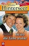 Hansi Hinterseer. Da wo die Liebe wohnt. Das Buch zum Film.