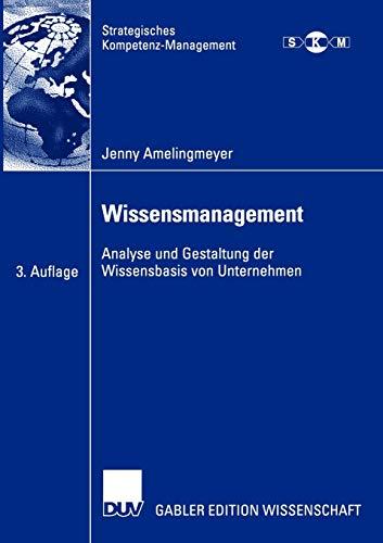 Wissensmanagement: Analyse und Gestaltung der Wissensbasis...