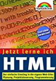 Jetzt lerne ich HTML, 2. aktualisierte Auflage . Der einfache Einstieg in die eigene Web-Site