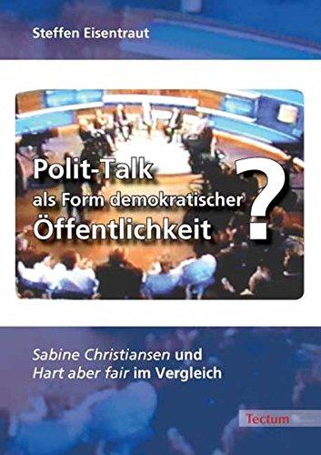 Polit-Talk als Form demokratischer Öffentlichkeit?