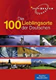 Unsere Besten - Die 100 Lieblingsorte der Deutschen